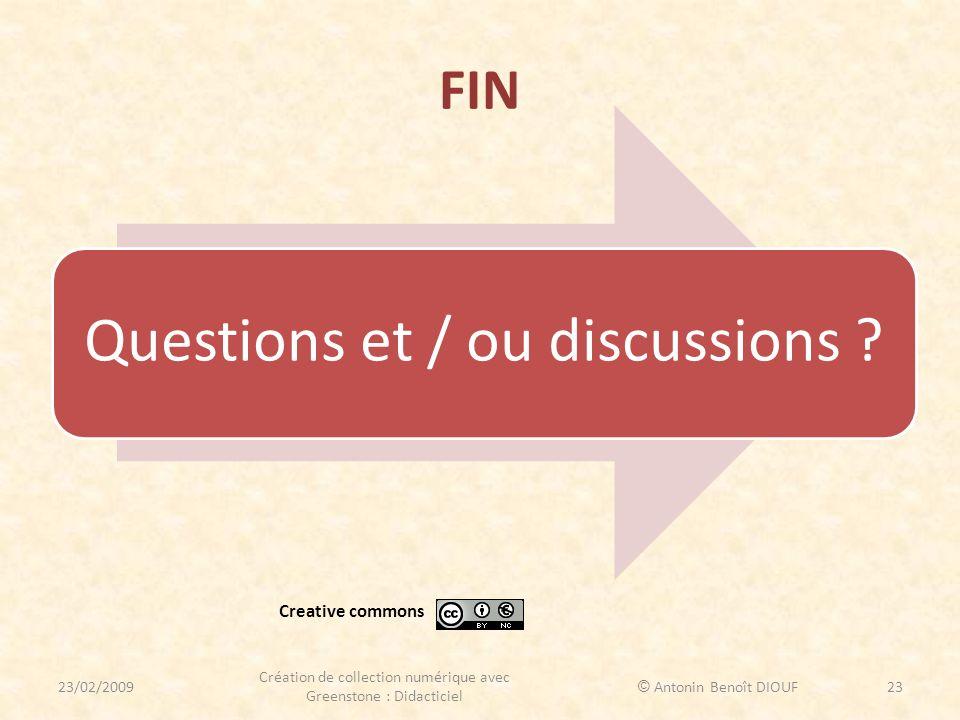 FIN Questions et / ou discussions Creative commons. 23/02/2009. Création de collection numérique avec Greenstone : Didacticiel.