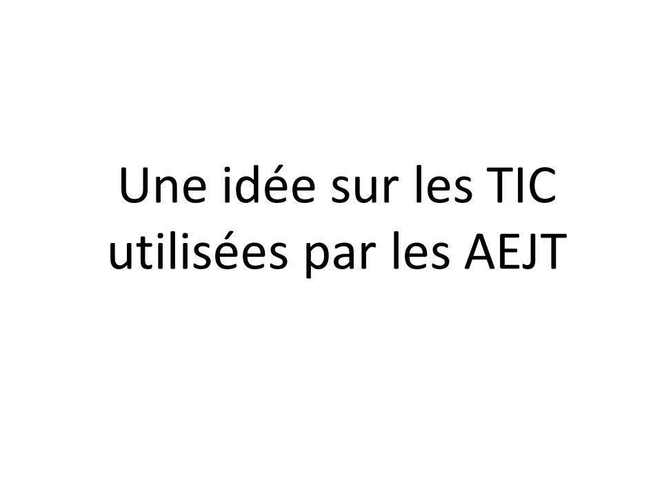 Une idée sur les TIC utilisées par les AEJT