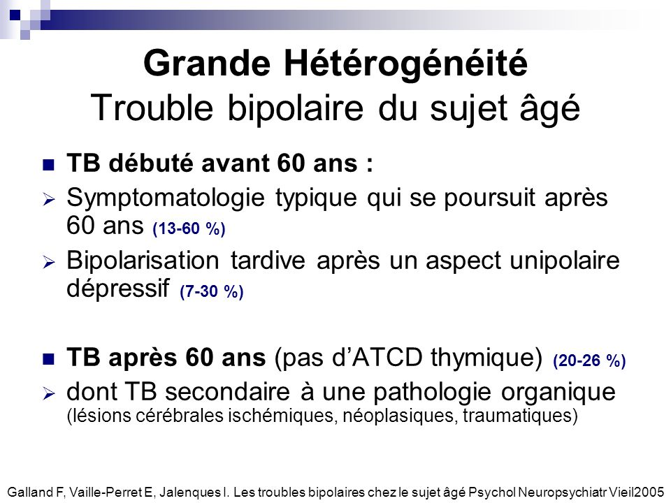 Grande Hétérogénéité Trouble bipolaire du sujet âgé