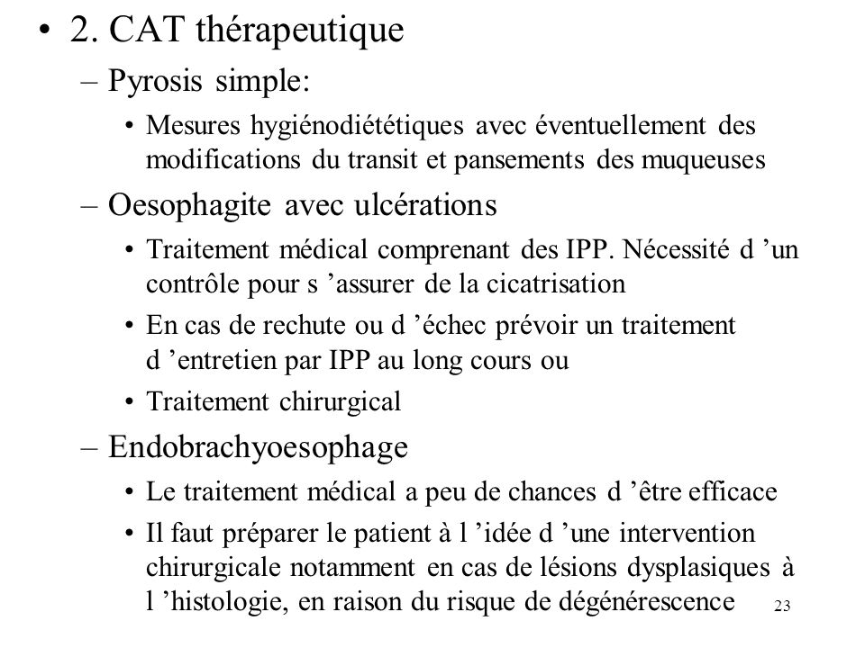 2. CAT thérapeutique Pyrosis simple: Oesophagite avec ulcérations
