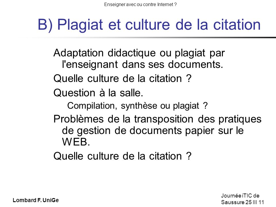 B) Plagiat et culture de la citation