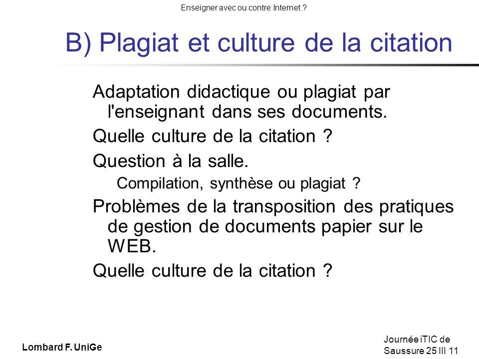 B) Plagiat et culture de la citation