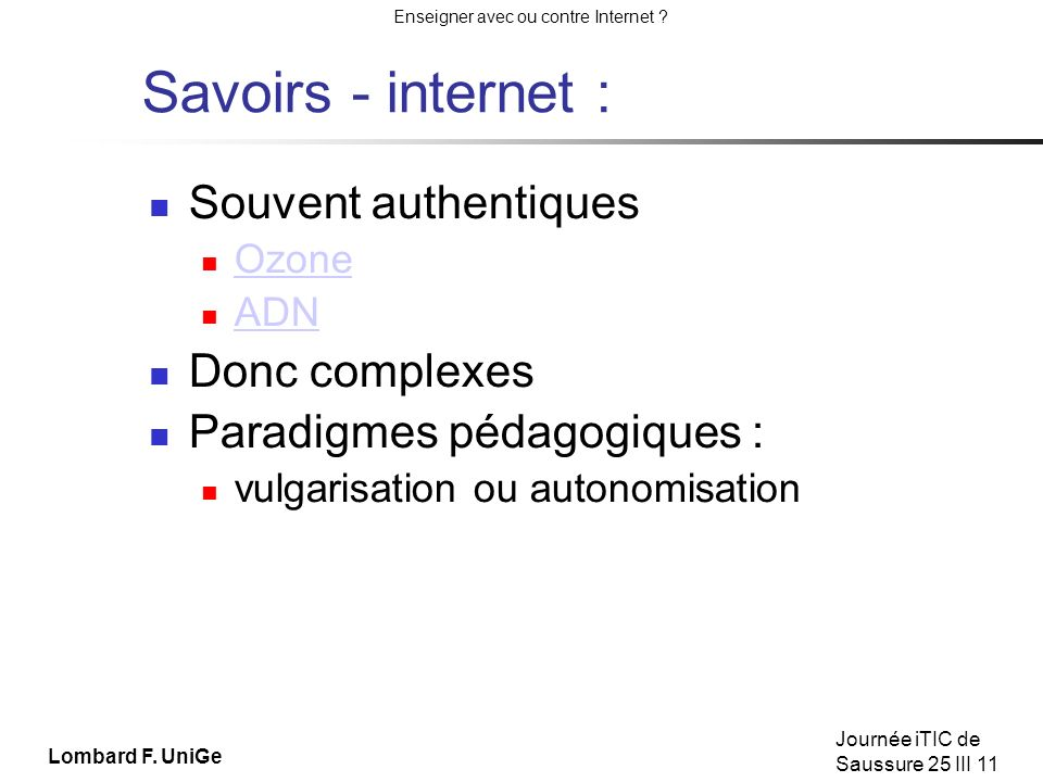 Savoirs - internet : Souvent authentiques Donc complexes