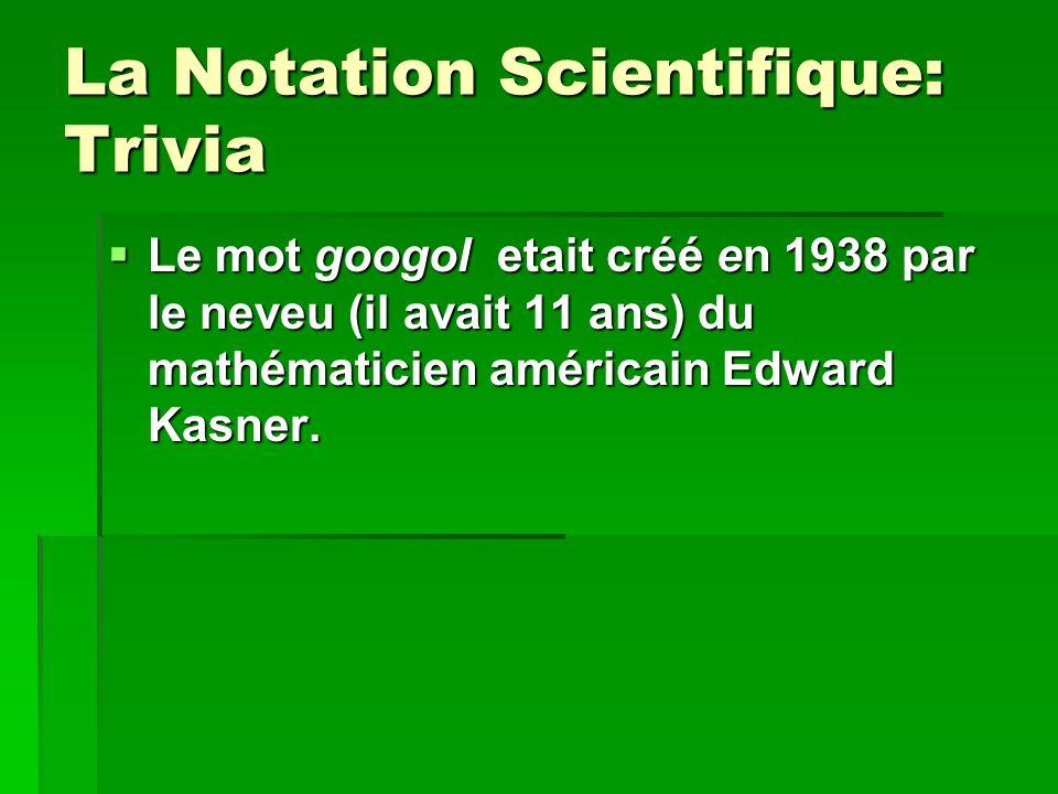 La Notation Scientifique: Trivia