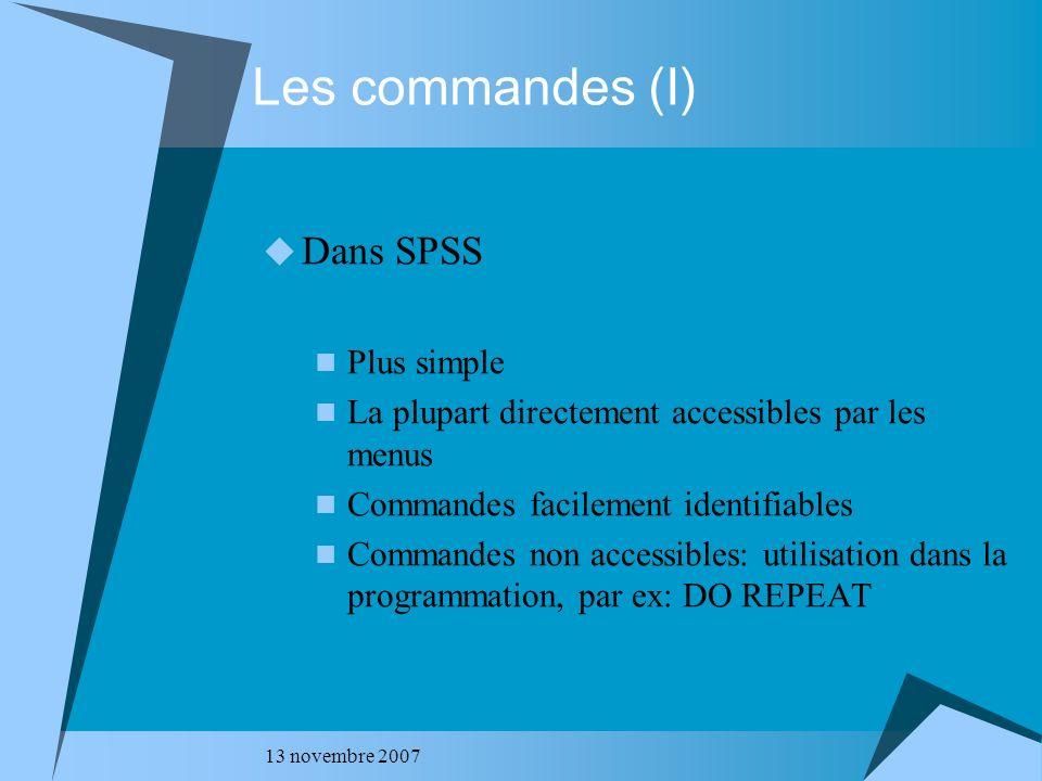 Les commandes (I) Dans SPSS Plus simple
