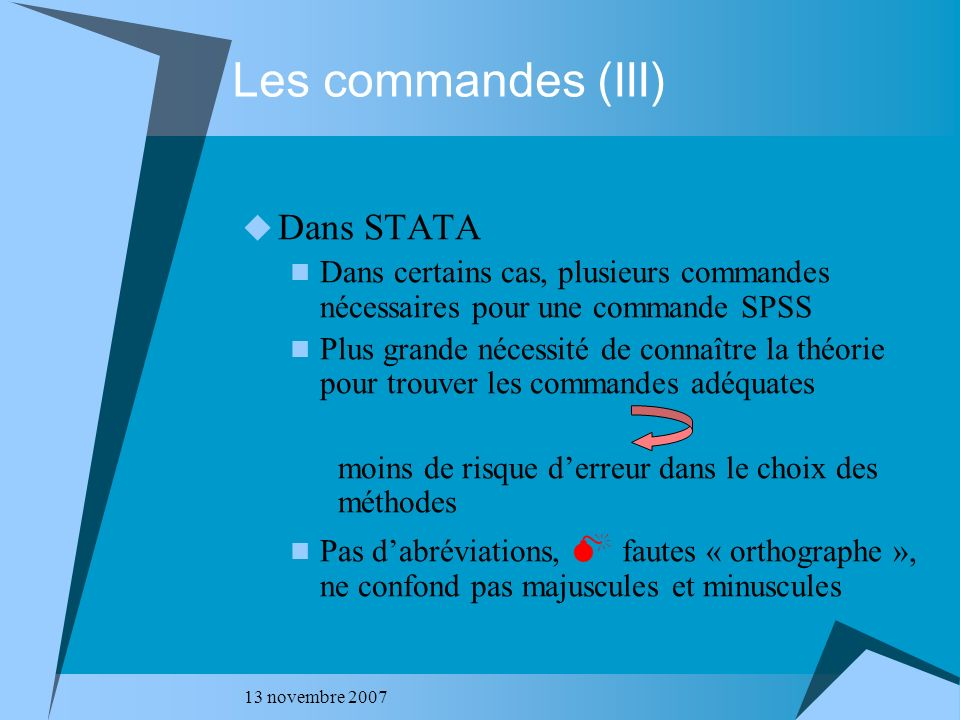 Les commandes (III) Dans STATA