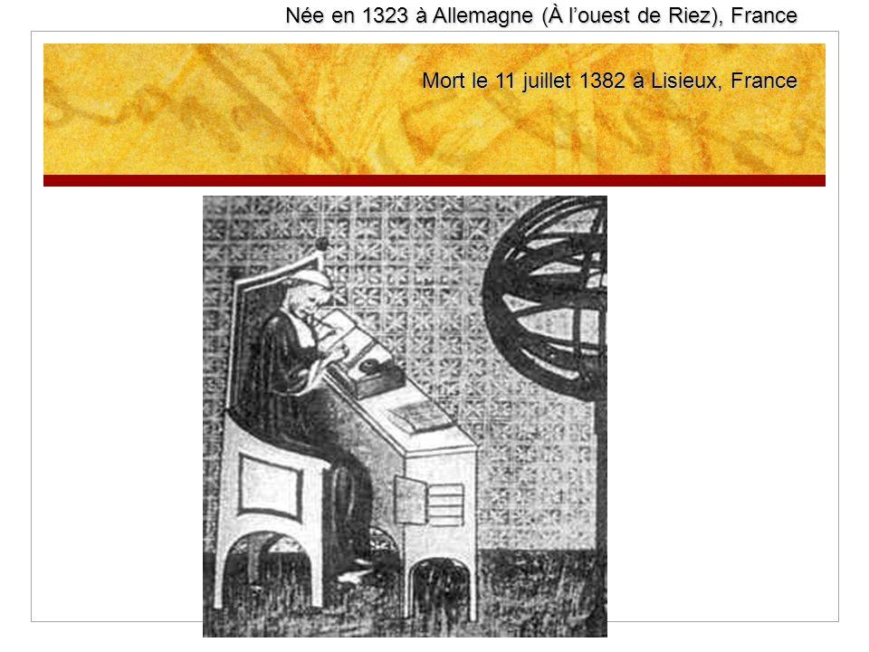 Née en 1323 à Allemagne (À l'ouest de Riez), France Mort le 11 juillet 1382 à Lisieux, France