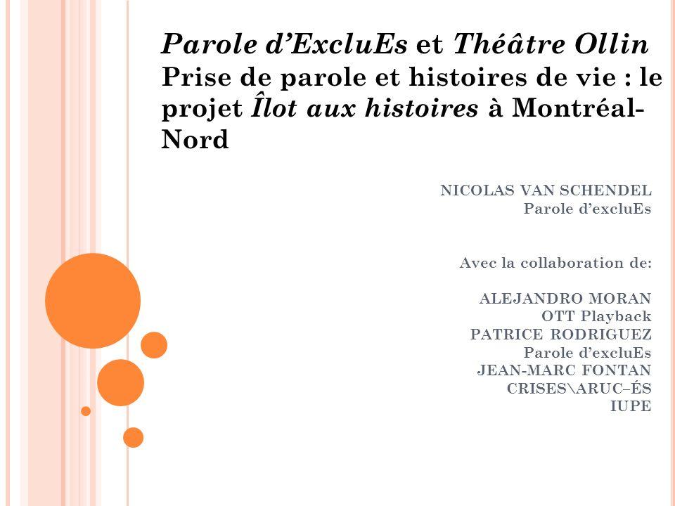Parole d'ExcluEs et Théâtre Ollin Prise de parole et histoires de vie : le projet Îlot aux histoires à Montréal- Nord