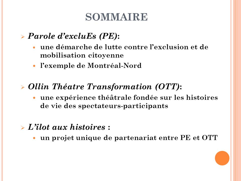 SOMMAIRE Parole d'excluEs (PE): Ollin Théatre Transformation (OTT):
