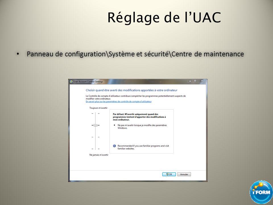 Réglage de l'UAC Panneau de configuration\Système et sécurité\Centre de maintenance