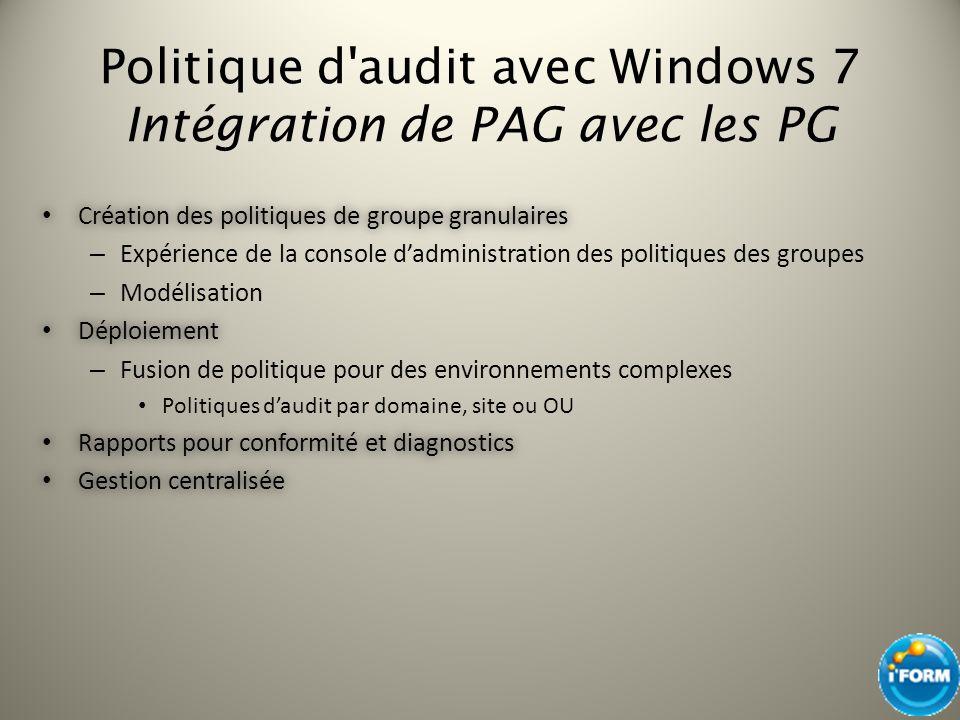Politique d audit avec Windows 7 Intégration de PAG avec les PG