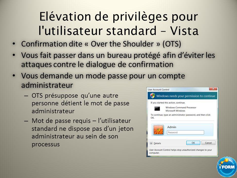 Elévation de privilèges pour l utilisateur standard – Vista