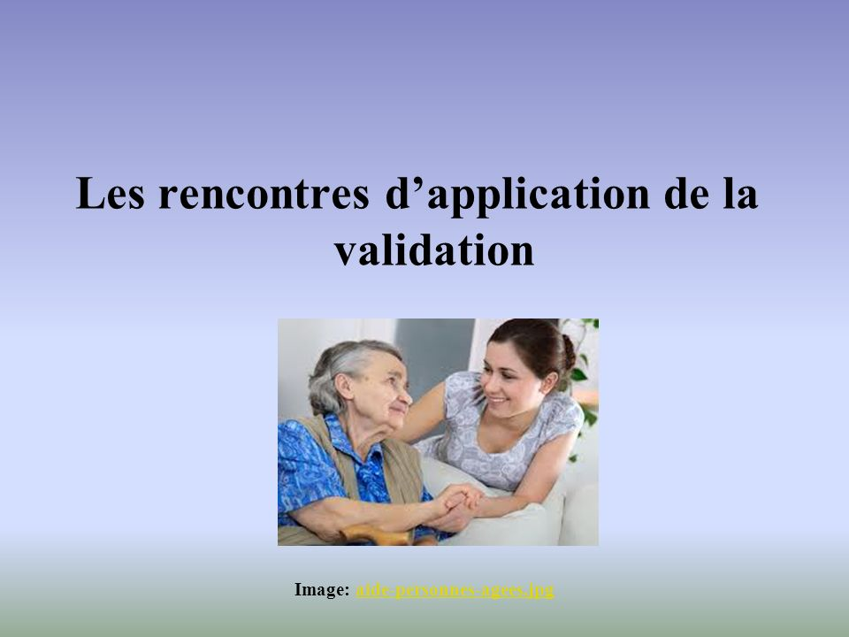 Les rencontres d'application de la validation
