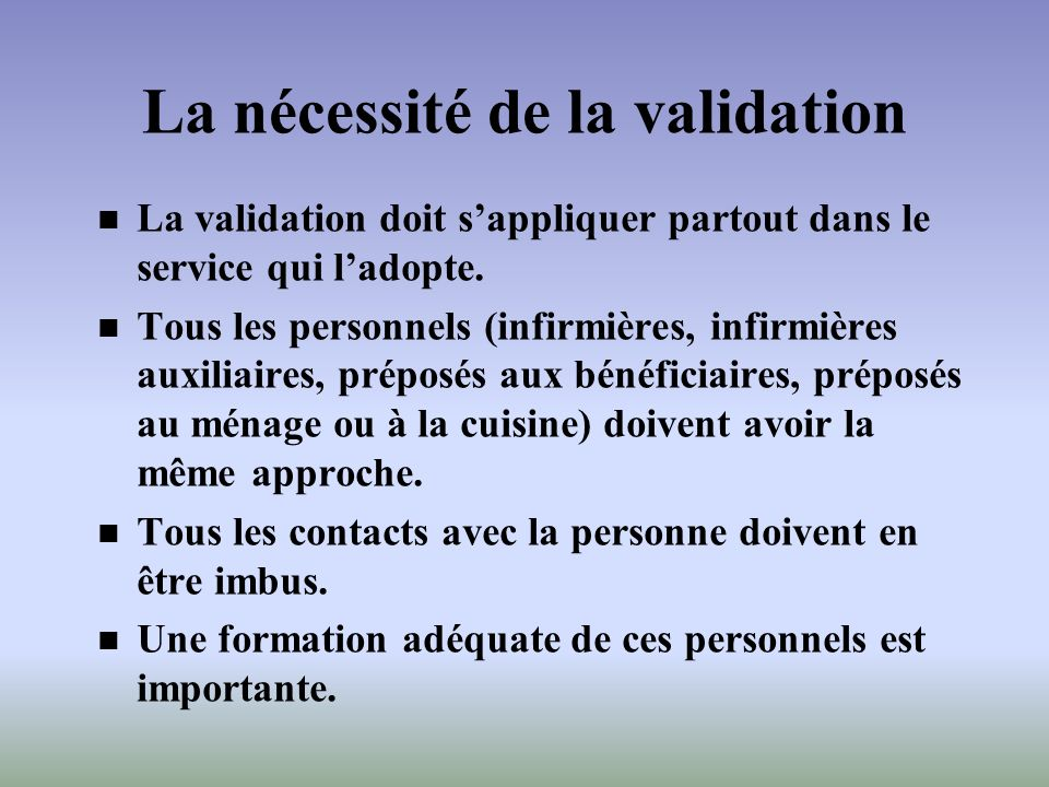 La nécessité de la validation