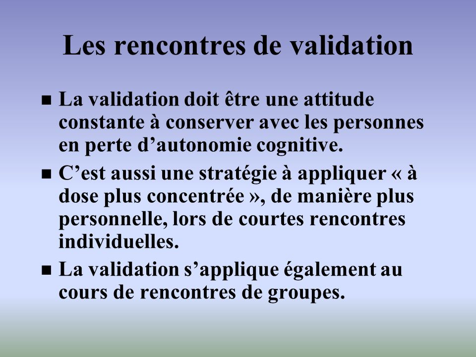 Les rencontres de validation