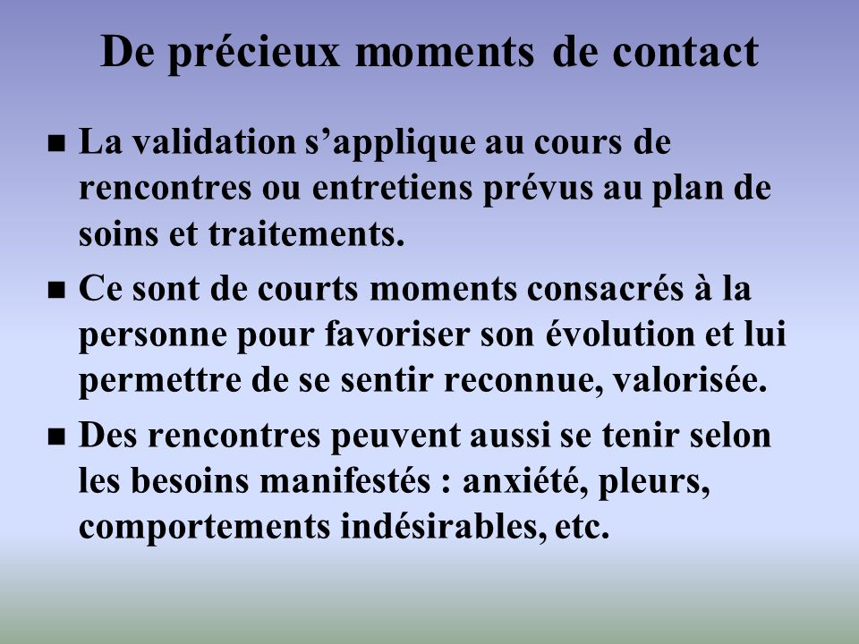 De précieux moments de contact