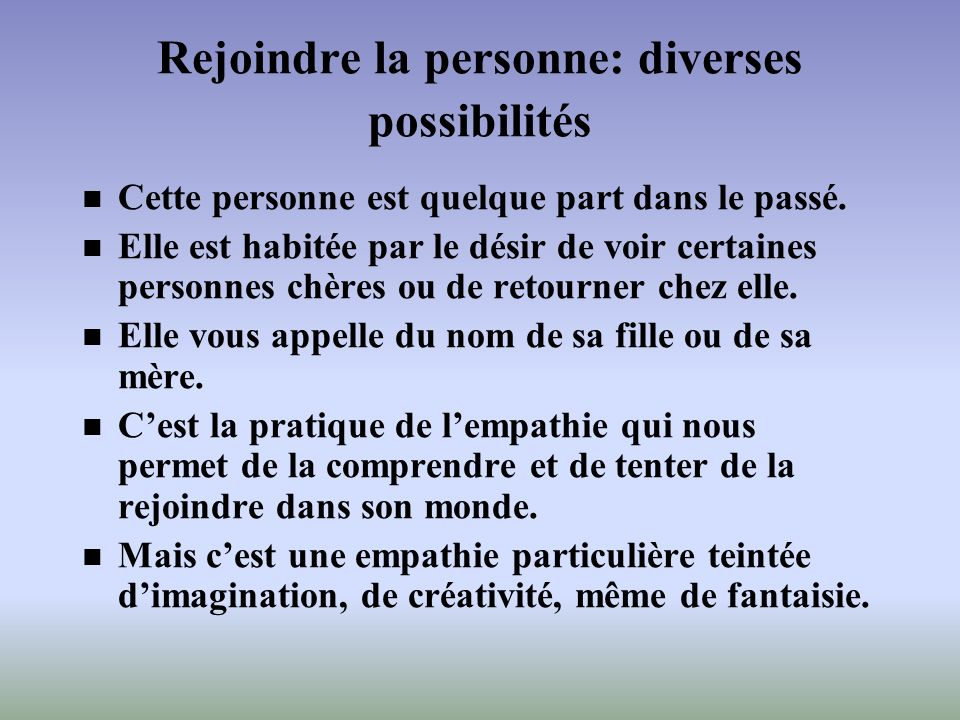 Rejoindre la personne: diverses possibilités