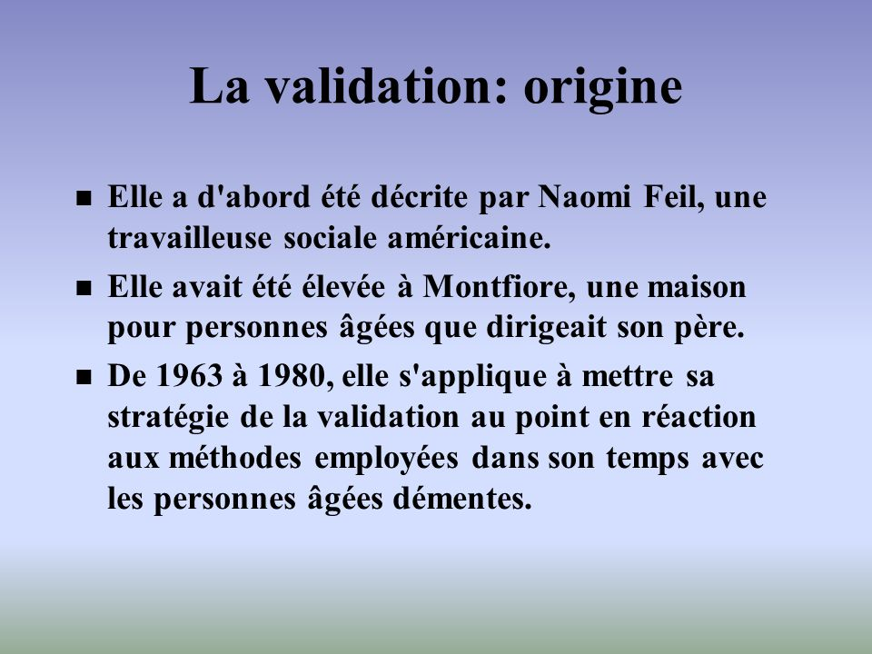 La validation: origine