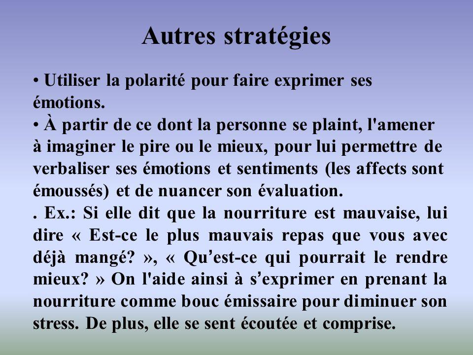 Autres stratégies Utiliser la polarité pour faire exprimer ses émotions.