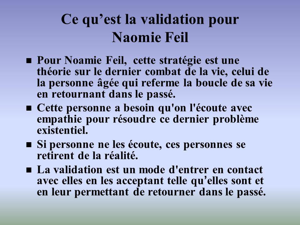 Ce qu'est la validation pour Naomie Feil