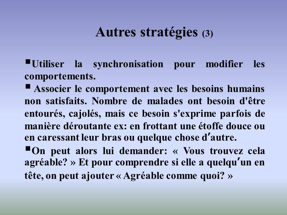 Autres stratégies (3) Utiliser la synchronisation pour modifier les comportements.