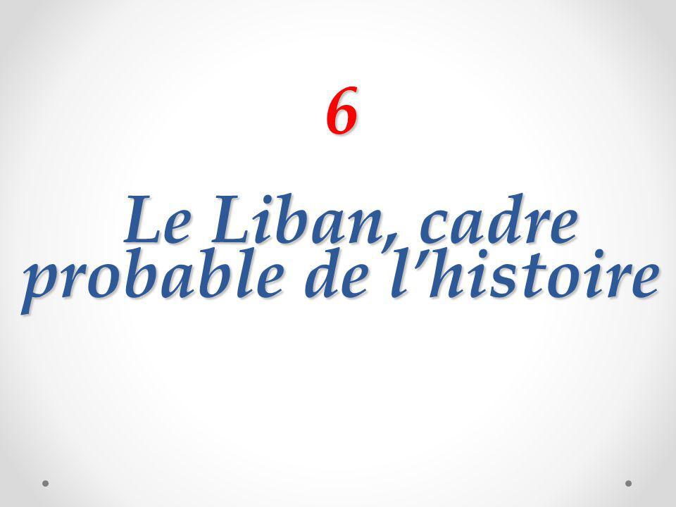 6 Le Liban, cadre probable de l'histoire