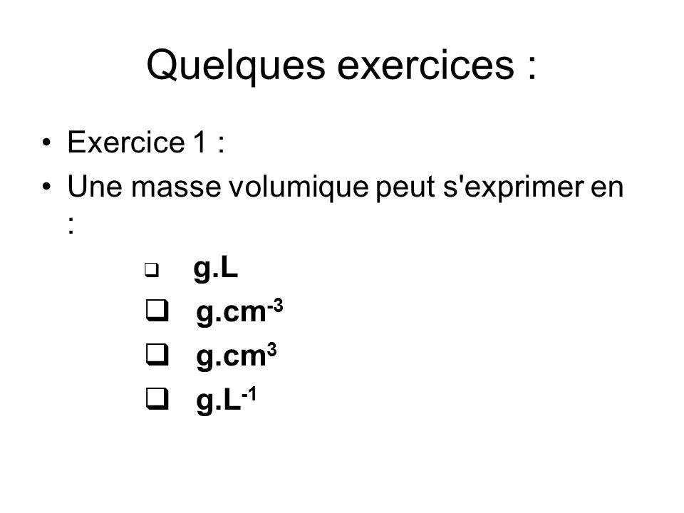 Quelques exercices : Exercice 1 :