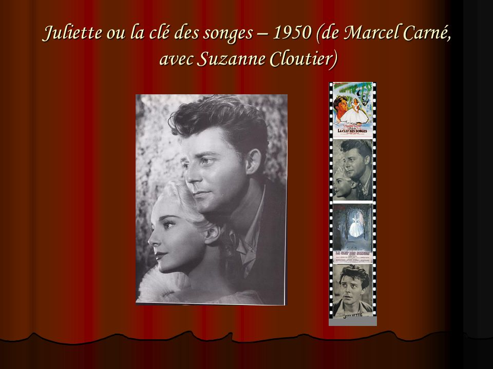 Juliette ou la clé des songes – 1950 (de Marcel Carné, avec Suzanne Cloutier)
