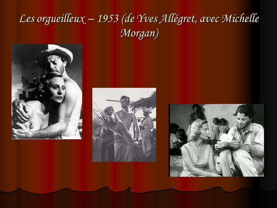 Les orgueilleux – 1953 (de Yves Allégret, avec Michelle Morgan)