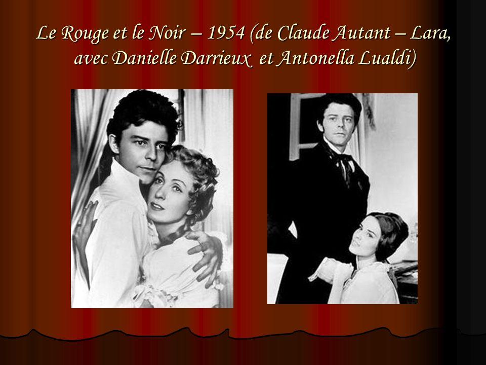 Le Rouge et le Noir – 1954 (de Claude Autant – Lara, avec Danielle Darrieux et Antonella Lualdi)