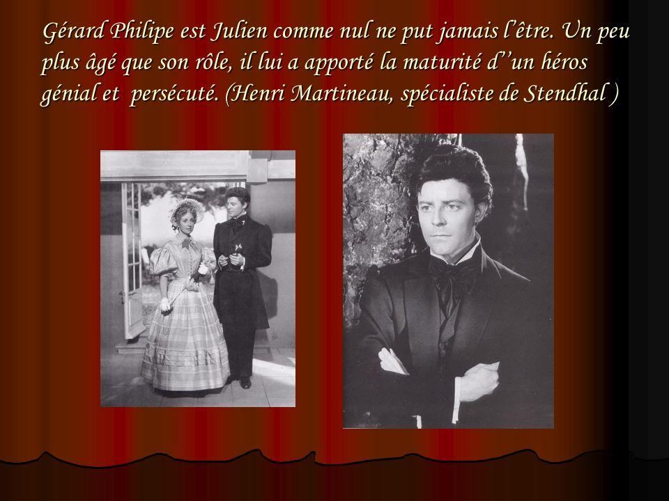 Gérard Philipe est Julien comme nul ne put jamais l'être