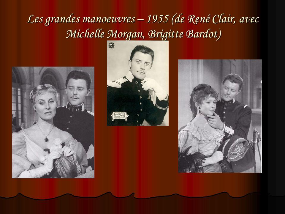 Les grandes manoeuvres – 1955 (de René Clair, avec Michelle Morgan, Brigitte Bardot)