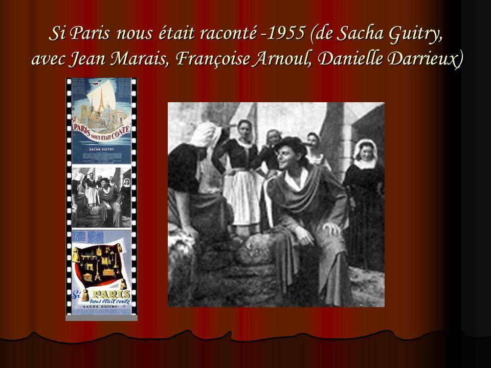 Si Paris nous était raconté -1955 (de Sacha Guitry, avec Jean Marais, Françoise Arnoul, Danielle Darrieux)