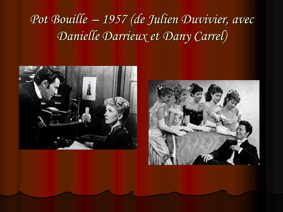 Pot Bouille – 1957 (de Julien Duvivier, avec Danielle Darrieux et Dany Carrel)