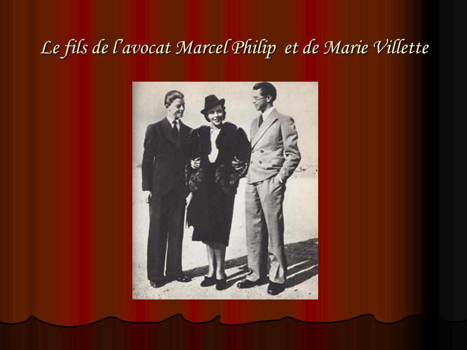 Le fils de l'avocat Marcel Philip et de Marie Villette