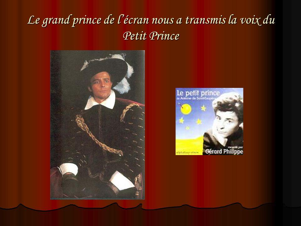 Le grand prince de l'écran nous a transmis la voix du Petit Prince