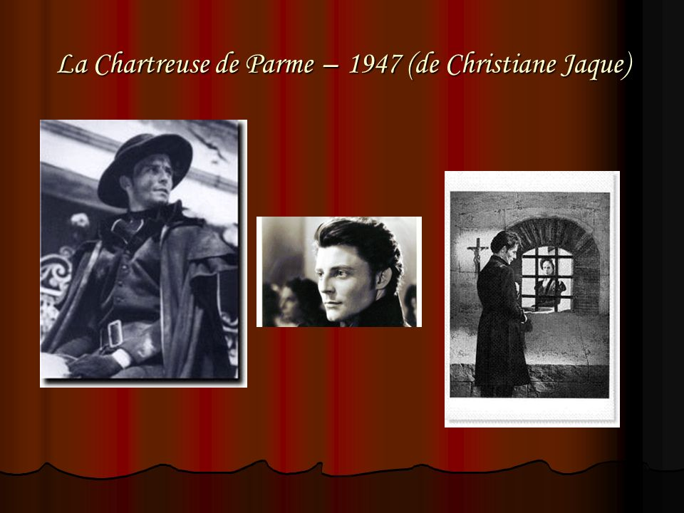 La Chartreuse de Parme – 1947 (de Christiane Jaque)