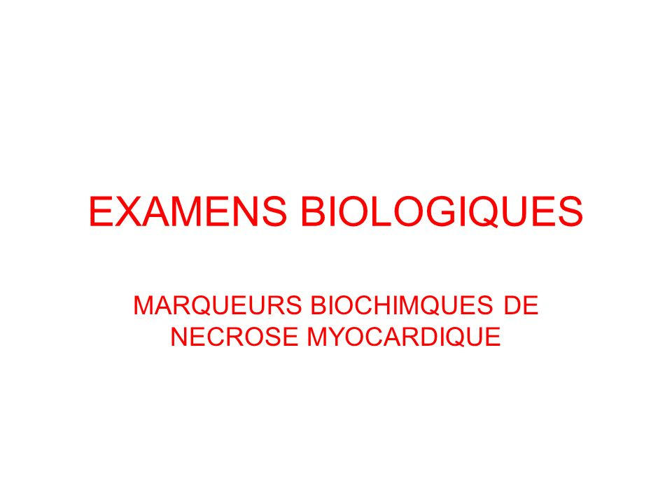 MARQUEURS BIOCHIMQUES DE NECROSE MYOCARDIQUE