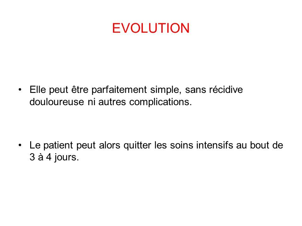 EVOLUTION Elle peut être parfaitement simple, sans récidive douloureuse ni autres complications.