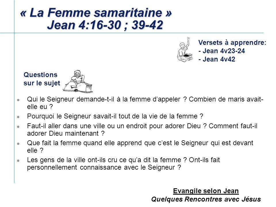 « La Femme samaritaine » Jean 4:16-30 ; 39-42