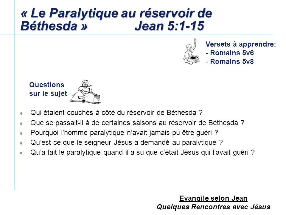 « Le Paralytique au réservoir de Béthesda » Jean 5:1-15