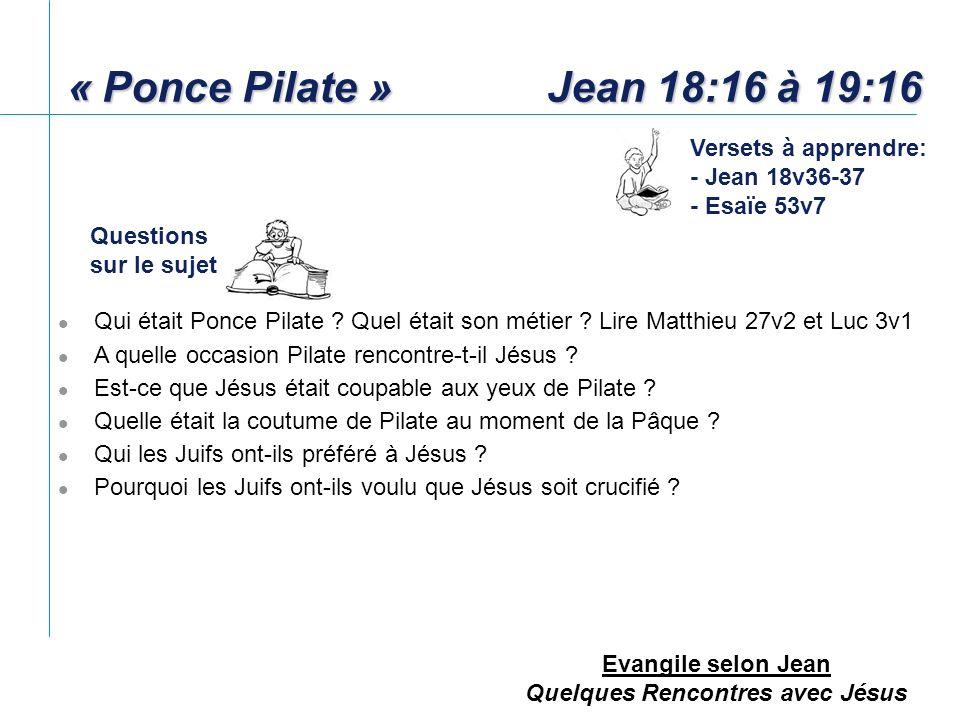 « Ponce Pilate » Jean 18:16 à 19:16