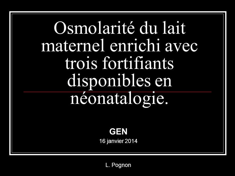 Osmolarité du lait maternel enrichi avec trois fortifiants disponibles en néonatalogie.