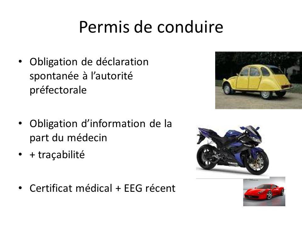 Permis de conduire Obligation de déclaration spontanée à l'autorité préfectorale. Obligation d'information de la part du médecin.