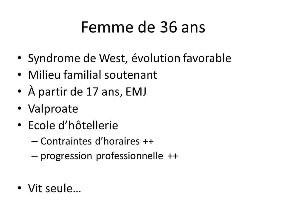 Femme de 36 ans Syndrome de West, évolution favorable