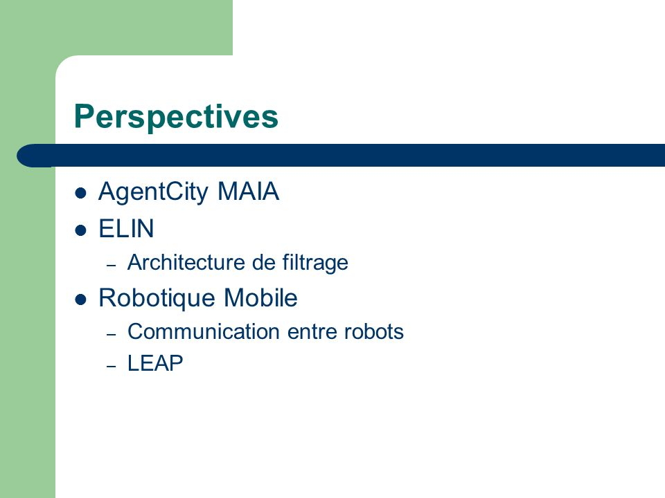 Perspectives AgentCity MAIA ELIN Robotique Mobile