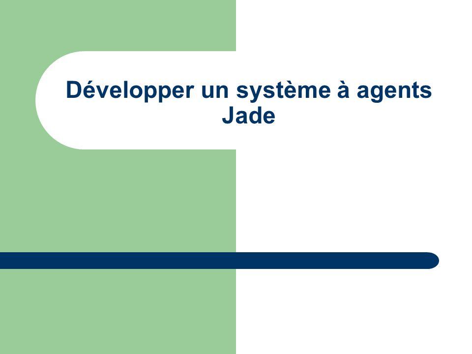 Développer un système à agents Jade