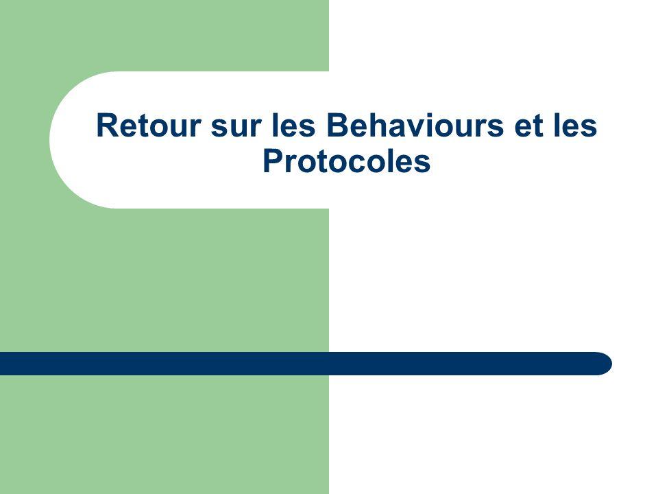 Retour sur les Behaviours et les Protocoles