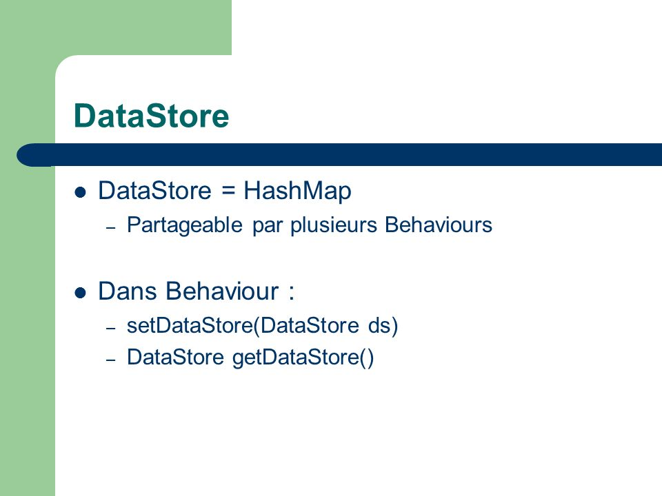 DataStore DataStore = HashMap Dans Behaviour :