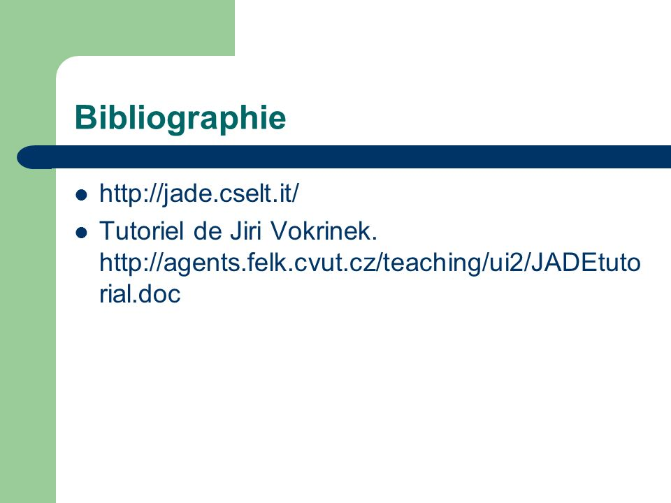 Bibliographie http://jade.cselt.it/